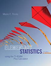 Elementary Statistics Using the TI-83/84 Plus Calculator (4th Edition)