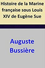 Histoire de la Marine française sous Louis XIV de Eugène Sue (French Edition)