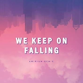 We Keep On Falling (Amirium Remix)