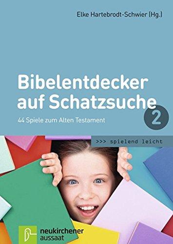 Bibelentdecker auf Schatzsuche 2: 44 Spiele zum Alten Testament (spielend leicht)