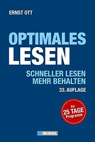 Optimales Lesen: Schneller lesen-mehr behalten:Ein 25-Tage-Programm