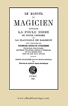 [E.D. Compilateur]のLe Manuel du Magicien: Avec l'indication des talismans, pactes et invocations (French Edition)