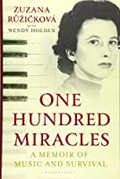 One Hundred Miracles: Music, Auschwitz, Survival and Love (Perspectives of the Holocaust)