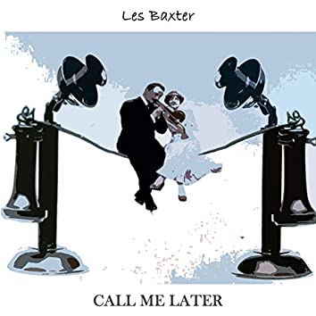 Call Me Later