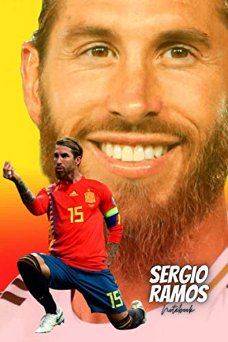 SERGIO RAMOS: Spain Football Legend | Notebook, Journal, Diary, Organizer, Paperback (6 x 9, 100 Pages, Blank, Lined) (National Team Players)
