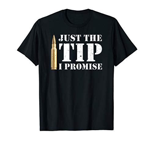 'Just the Tip' Funny Gun Rights Bullets & Ammo T-shirt