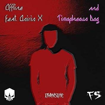 Offline (feat. Osiris X, Timopheous Dog)