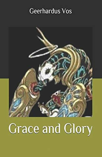 Grace and Glory (Illustrated) (English Edition)