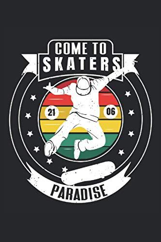 Come To Skaters Paradise: Skater Paradies Skateboarding Retro Skater Geschenke Notizbuch liniert (A5 Format, 15,24 x 22,86 cm, 120 Seiten) (German Edition)