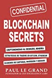 Blockchain Secrets - Criptomonedas Al Desnudo, Minería, Estrategias De Trading En Bitcoin, Ethereum, Economía De Carteras, Inversión Y Riesgos