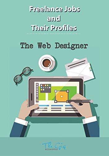 Freelance Jobs and their Profiles: The Freelance Web Designer (Freelance Careers Book 16) (English Edition)