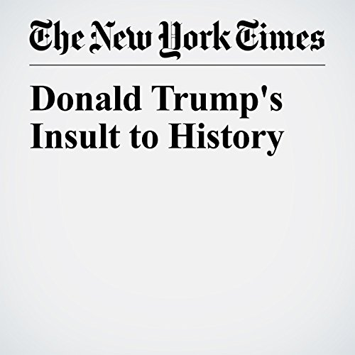 Donald Trump's Insult to History copertina