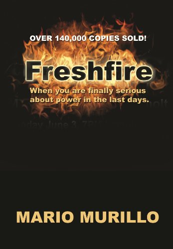 Fresh Fire: When you are finally serious about power in the last days. (English Edition)