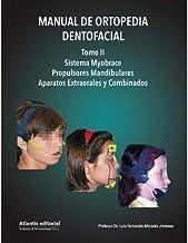 Manual de Ortopedia Dentofacial. Tomo II: Sistema Myobrace, Propulsores Mandibulares, Aparatos Extraorales y Combinados