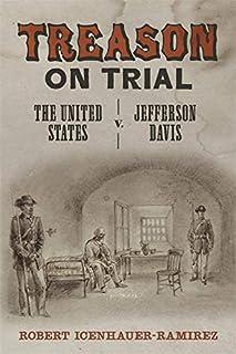 Treason on Trial: The United States v. Jefferson Davis