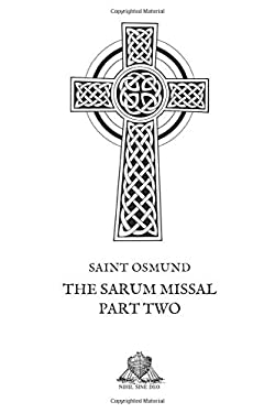 The Sarum Missal: Part Two (Nihil Sine Deo)