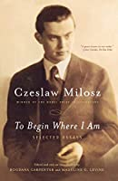 To Begin Where I Am: Selected Essays