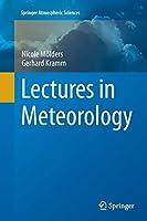 Lectures in Meteorology (Springer Atmospheric Sciences)