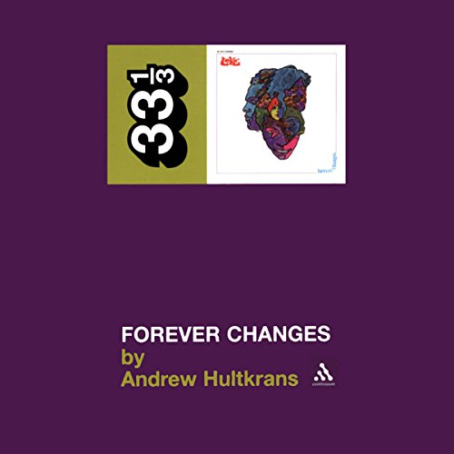 Love's Forever Changes (33 1/3 Series) cover art