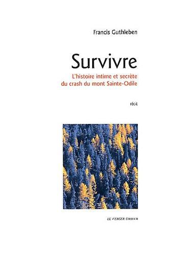 Survivre: L'histoire intime et secrete du crash...