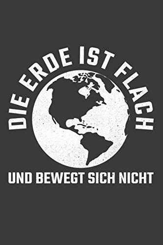 Die Erde ist flach und bewegt sich nicht: Liniertes DinA 5 Notizbuch für die, die unsere Mutter Erde und die Menscheit lieben Notizheft