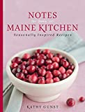 Notes from a Maine Kitchen: Seasonally Inspired Recipes