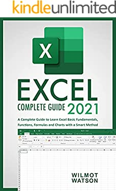 Excel 2021: A Complete Guide to Learn Excel Basic Fundamentals, Functions, Formulas and Charts with a Smart Method