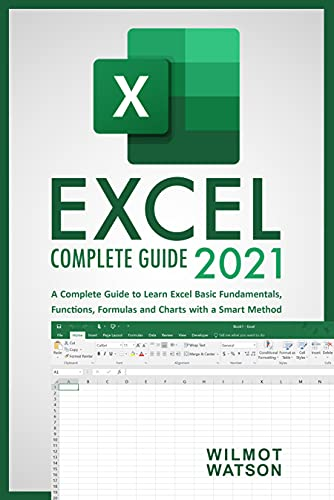 Excel 2021: A Complete Guide to Learn Excel Basic Fundamentals, Functions, Formulas and Charts with a Smart Method (English Edition)
