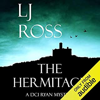 The Hermitage     The DCI Ryan Mysteries, Book 9              By:                                                                                                                                 LJ Ross                               Narrated by:                                                                                                                                 Jonathan Keeble                      Length: 8 hrs and 13 mins     236 ratings     Overall 4.7