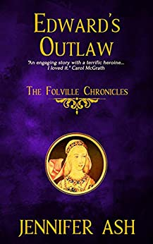 Edward's Outlaw (The Folville Chronicles Book 3) by [Jennifer Ash]