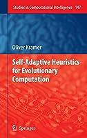 Self-Adaptive Heuristics for Evolutionary Computation (Studies in Computational Intelligence (147))