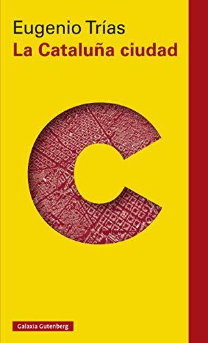 La Cataluña ciudad: El pensamiento cívico en la obra de Maragall y DOs (Ensayo) eBook: Trías, Eugenio: Amazon.es: Tienda Kindle