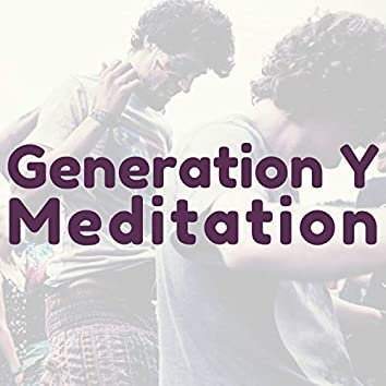 Generation Y Meditation: Soft Music for Millennials & Echo Boomers to Relax to