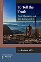 To Tell the Truth: Basic Questions and Best Explanations