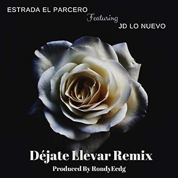 Déjate Llevar (Remix) [feat. Jd Lo Nuevo]