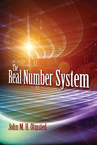 Compare Textbook Prices for The Real Number System Dover Books on Mathematics Reprint Edition ISBN 9780486827643 by Olmsted, John M. H.