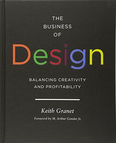 The Business of Design: Balancing Creativity and Profitability (business and career guide to creating a successful design firm)