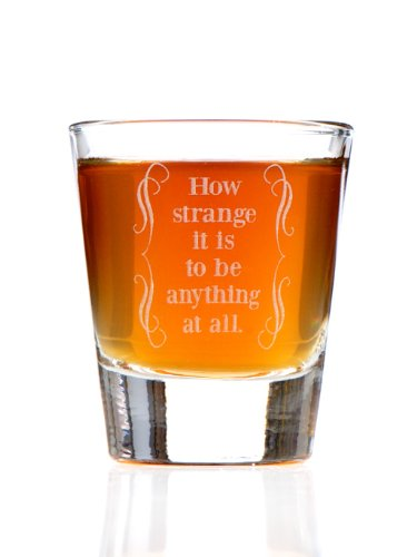 How Strange It Is to Be Anything At All: Alice in Wonderland Style Shot Glass
