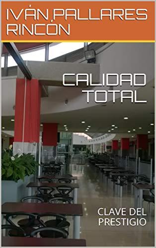 CALIDAD TOTAL: CLAVE DEL PRESTIGIO
