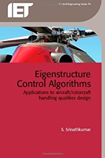 Eigenstructure Control Algorithms: Applications to Aircraft/ Rotorcraft Handling Quantities Design (Iet Control Engineering) by S. Srinathankumar (10-Feb-2011) Hardcover
