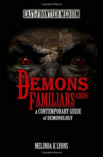 Demons And Familiars: A Contemporary Guide of...