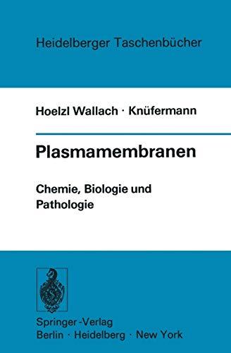 Plasmamembranen: Chemie, Biologie und Pathologie (Heidelberger Taschenbücher, 132, Band 132)