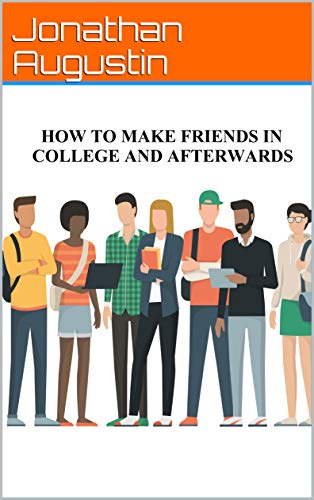 How to Make Friends in College and Afterwards