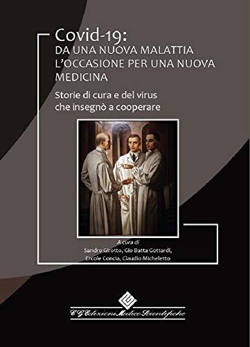 Covid-19: da una nuova malattia l'occasione per una nuova medicina: Storie di cura e del virus che insegnò a cooperare