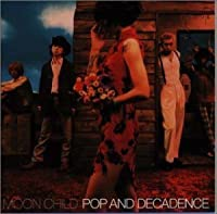 Pop & Decadence by Moon Child (1999-01-27)
