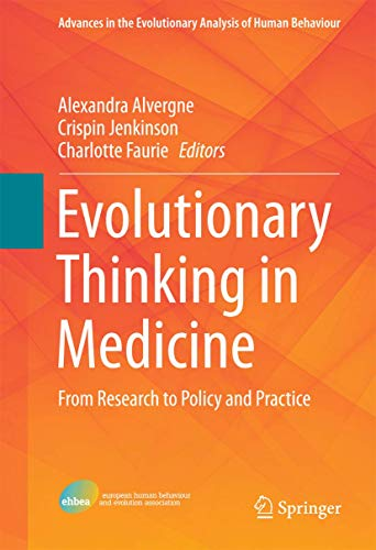 Evolutionary Thinking in Medicine: From Research to Policy and Practice (Advances in the Evolutionary Analysis of Human Behaviour)