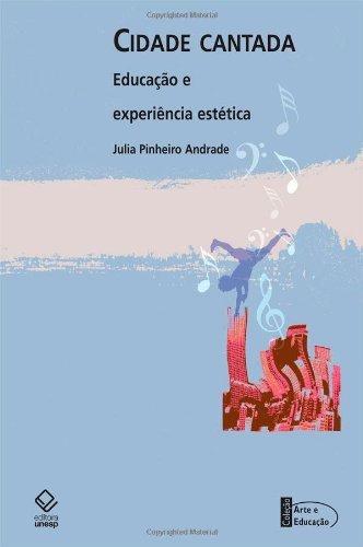 Cidade cantada: educação e experiência estética: canções de Tom Zé e Racionais MC?s sobre São Paulo