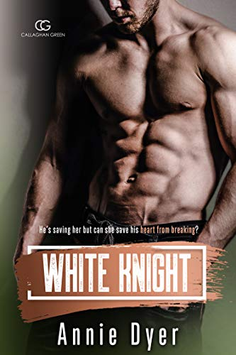 White Knight: A Second Chance/Brother's Best Friend Romance (The Callaghan Green Series Book 2) (English Edition)