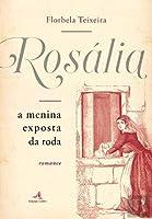 Rosália - A Menina Exposta da Roda (Portuguese Edition)