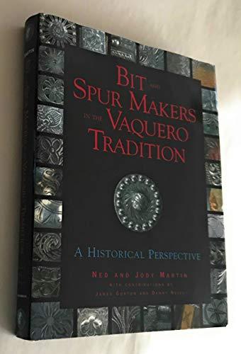 Bit und Sporenmacher in der Vaquero Tradition: Eine historische Perspektive